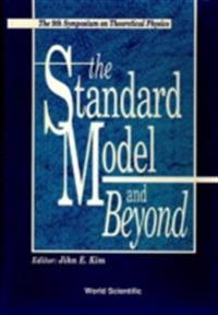 STANDARD MODEL AND BEYOND, THE - PROCEEDINGS OF THE NINTH SYMPOSIUM ON THEORETICAL PHYSICS