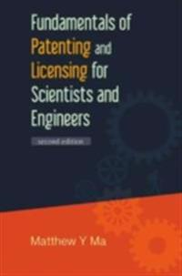Fundamentals Of Patenting And Licensing For Scientists And Engineers (2nd Edition)