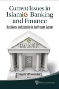 CURRENT ISSUES IN ISLAMIC BANKING AND FINANCE