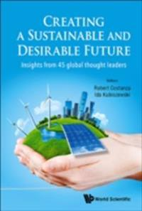 CREATING A SUSTAINABLE AND DESIRABLE FUTURE