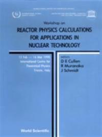 REACTOR PHYSICS CALCULATIONS FOR APPLICATIONS IN NUCLEAR TECHNOLOGY - PROCEEDINGS OF THE WORKSHOP