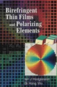 Birefringent Thin Films And Polarizing Elements