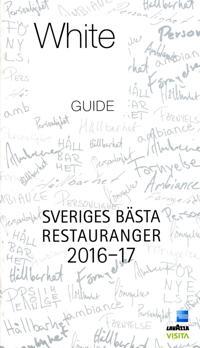 White Guide 2016-17 : Sveriges bästa restauranger