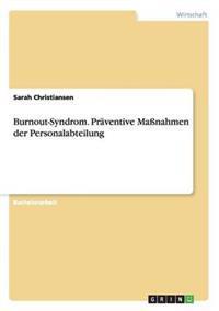 Burnout-Syndrom. PRaVentive Massnahmen Der Personalabteilung