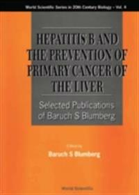 HEPATITIS B AND THE PREVENTION OF PRIMARY CANCER OF THE LIVER