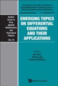 EMERGING TOPICS ON DIFFERENTIAL EQUATIONS AND THEIR APPLICATIONS - PROCEEDINGS ON SINO-JAPAN CONFERENCE OF YOUNG MATHEMATICIANS