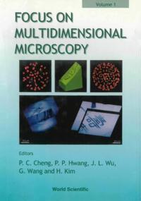 FOCUS ON MULTIDIMENSIONAL MICROSCOPY (IN 2 VOLS) - VOLUME 1