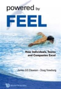 Powered By Feel: How Individuals, Teams, And Companies Excel
