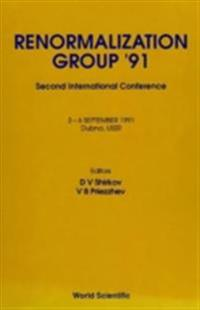 RENORMALIZATION GROUP '91 - PROCEEDINGS OF THE 2ND INTERNATIONAL CONFERENCE