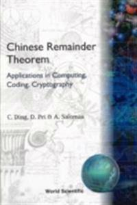 Chinese Remainder Theorem: Applications In Computing, Coding, Cryptography