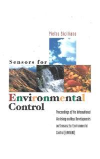 SENSORS FOR ENVIRONMENTAL CONTROL - PROCEEDINGS OF THE INTERNATIONAL WORKSHOP ON NEW ENVIRONMENTALS