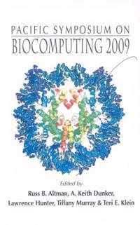 BIOCOMPUTING 2009 - PROCEEDINGS OF THE PACIFIC SYMPOSIUM