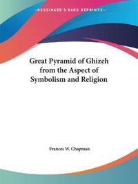 Great Pyramid of Ghizeh from the Aspect of Symbolism and Religion, 1931
