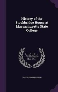 History of the Stockbridge House at Massachusetts State College