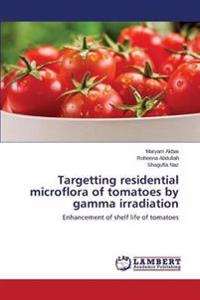 Targetting Residential Microflora of Tomatoes by Gamma Irradiation