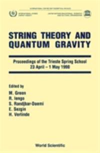 STRING THEORY AND QUANTUM GRAVITY - PROCEEDINGS OF TRIESTE SPRING SCHOOL