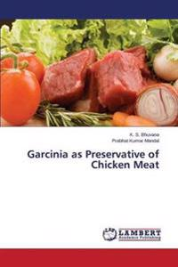 Garcinia as Preservative of Chicken Meat