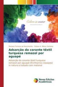 Adsorcao Do Corante Textil Turquesa Remazol Por Aguape