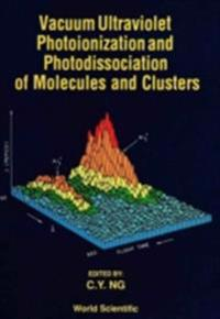 VACUUM ULTRAVIOLET PHOTOIONIZATION AND PHOTODISSOCIATION OF MOLECULES AND CLUSTERS