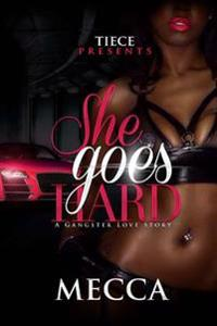 She Goes Hard: A Gangster Love Story