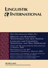 Sprache und Kognition: Traditionelle und neue Ansaetze - Language and Cognition: Traditional and New Approaches