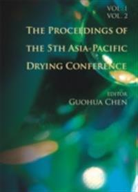 PROCEEDINGS OF THE 5TH ASIA-PACIFIC DRYING CONFERENCE, THE (IN 2 VOLUMES)