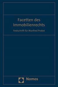 Facetten Des Immobilienrechts: Festschrift Fur Manfred Probst