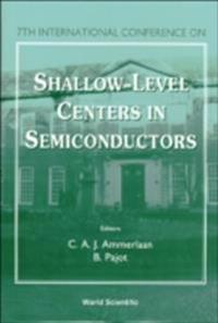 SHALLOW-LEVEL CENTERS IN SEMICONDUCTORS - PROCEEDINGS OF THE 7TH INTERNATIONAL CONFERENCE
