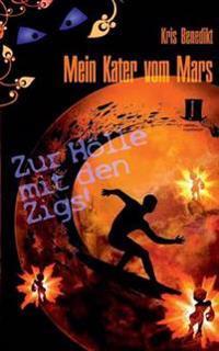 Mein Kater Vom Mars - Zur Holle Mit Den Zigs!