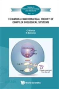 Towards A Mathematical Theory Of Complex Biological Systems