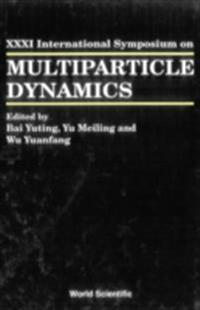 MULTIPARTICLE DYNAMICS - PROCEEDINGS OF THE XXXI INTERNATIONAL SYMPOSIUM