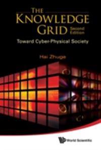 Knowledge Grid, The: Toward Cyber-physical Society (2nd Edition)