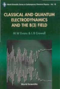 Classical And Quantum Electrodynamics And The B(3) Field