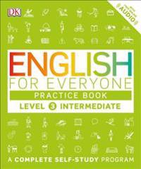 English for Everyone: Level 3: Ntermediate, Practice Book