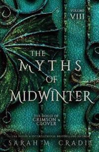 Myths of Midwinter: The House of Crimson & Clover Volume 6