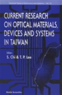 Current Research On Optical Materials, Devices And Systems In Taiwan, Selected Topics In Electronics