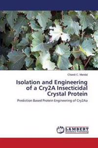 Isolation and Engineering of a Cry2a Insecticidal Crystal Protein