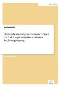 Optionsbewertung in Leasingvertragen Nach Der Kapitalmarktorientierten Rechnungslegung
