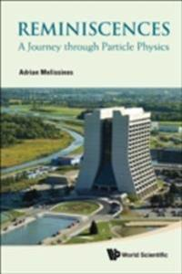 Reminiscences: A Journey Through Particle Physics