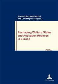 Reshaping Welfare States and Activation Regimes in Europe
