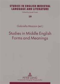 Studies in Middle English Forms and Meanings