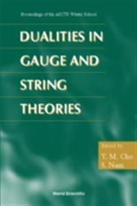 DUALITIES IN GAUGE AND STRING THEORIES - PROCEEDINGS OF APCTP WINTER SCHOOL