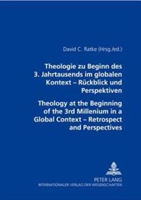 Theologie Zu Beginn Des 3. Jahrtausends Im Globalen Kontext
