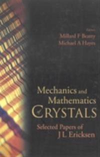 Mechanics And Mathematics Of Crystals: Selected Papers Of J L Ericksen