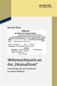 Wehrmachtjustiz an Der Heimatfront