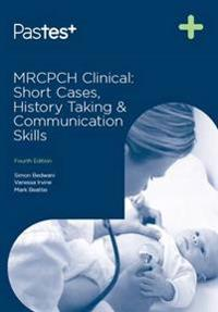 Mrcpch clinical - short cases, history taking & communication skills