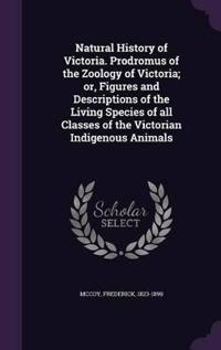 Natural History of Victoria. Prodromus of the Zoology of Victoria; Or, Figures and Descriptions of the Living Species of All Classes of the Victorian Indigenous Animals