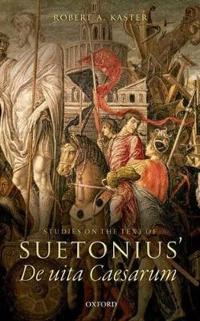 Studies on the Text of Suetonius' De Uita Caesarum