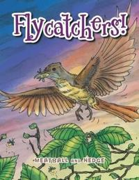 Flycatchers!