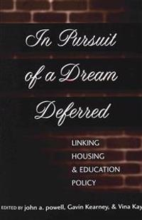 In Pursuit of a Dream Deferred